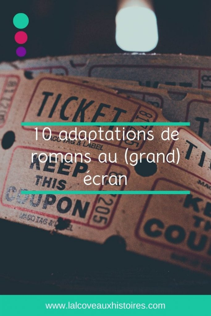 """Pin """"10 adaptations de romans au (grand) écran"""". L'image est un gros plan sur des tickets de cinéma à l'aspect vintage."""