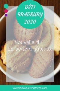"""Pin Défi Bradbury 2020 - Nouvelle #1 : La boîte à gâteaux"""". L'image d'arrière-plan est un assortiment de biscuits secs dans un bol blanc."""