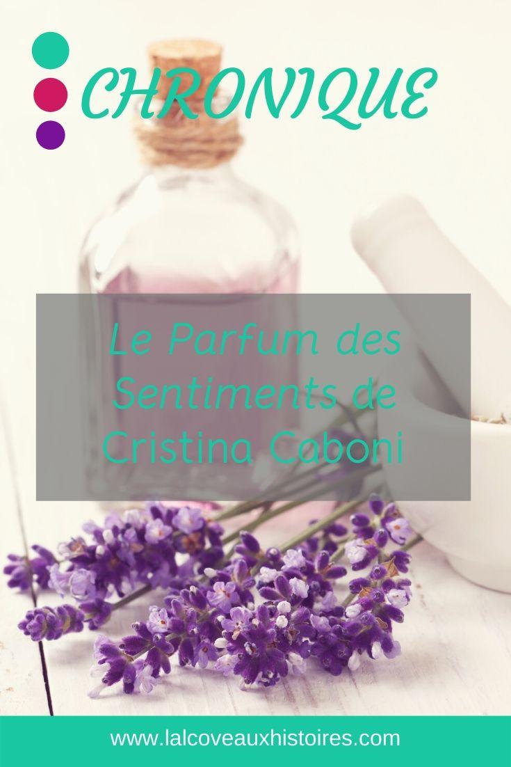 Pin : Le parfum des sentiments de Cristina Caboni