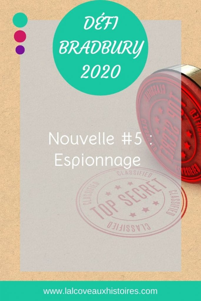 "Pin ""Défi Bradbury 2020 - Nouvelle #5 : Espionnage"". Tampon rouge ""Top secret"""