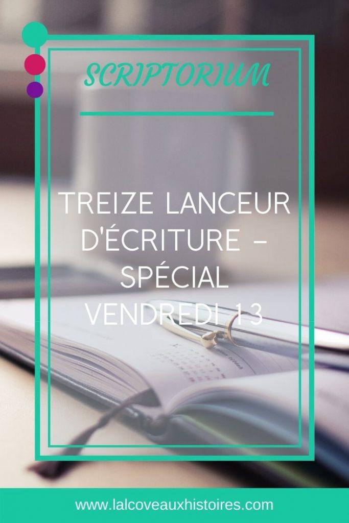 """Pin """"Treize lanceurs d'écriture - spécial vendredi 13"""""""
