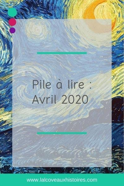 Pin - Pile à lire : Avril 2020. L'image d'arrière-plan est un détail de La Nuit étoilée de Vincent Van Gogh.