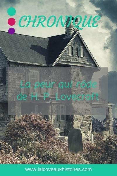 """Pin """"Chronique : La peur qui rôde de H. P. Lovecraft"""""""
