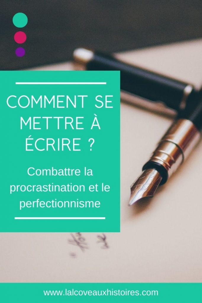 """Pin : """"Comment se mettre à écrire ? Combattre la procrastination et le perfectionnisme."""""""