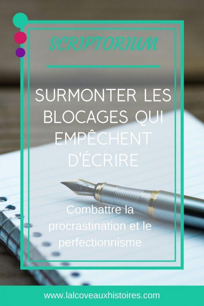 """Pin : """"Scriptorium - Surmonter les blocages qui empêchent d'écrire : combattre la procrastination et le perfectionnisme."""""""