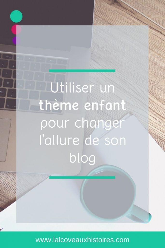 """Pin : """"utiliser un thème enfant pour changer l'allure de son blog"""""""