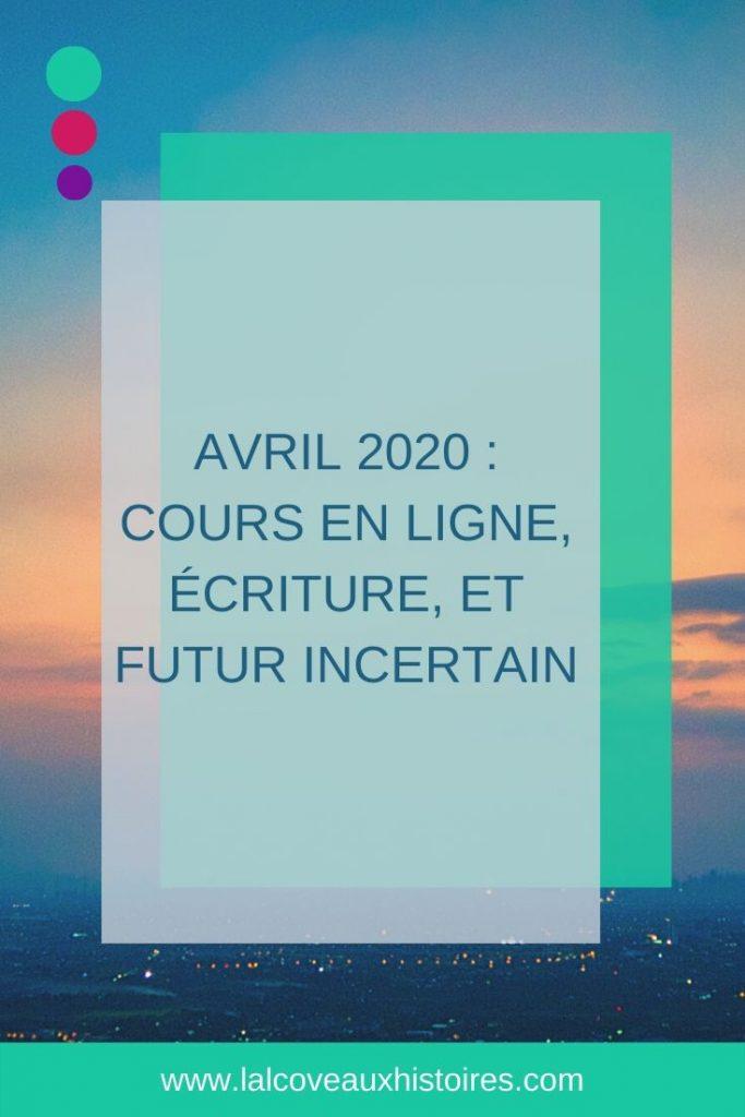 """Pin : """"Avril 2020 - cours en ligne, écriture, et futur incertain""""."""