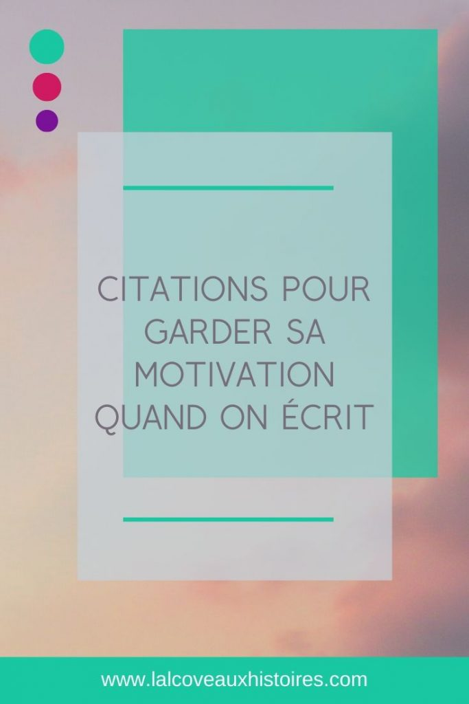 "Pin : ""Citations pour garder sa motivation quand on écrit"""