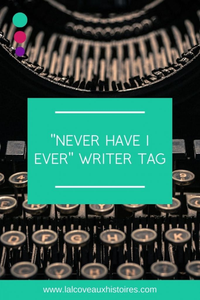 "Pin : ""Never have I ever"" writer tag"