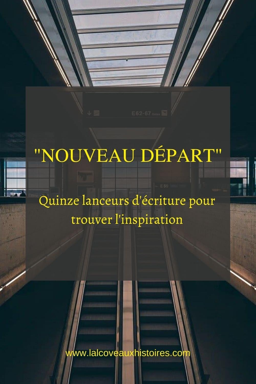 """Epingle Pinterest : """"Nouveau départ""""  quinze lanceurs d'écriture pour trouver l'inspiration"""