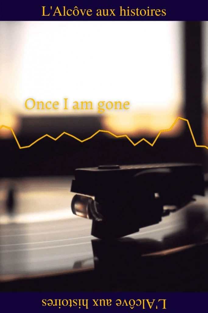 Epingle Pinterest poème Once I am gone par Axelle Caneli