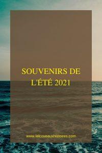 """Epingle Pinterest pour le billet """"Souvenirs de l'été 2021"""" sur le blog l'Alcôve aux histoires."""